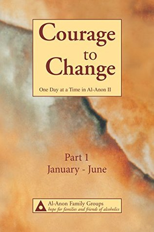 Courage to Change-One Day at a Time in Al‑Anon II: Part 1