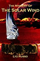 The Mystery of the Solar Wind