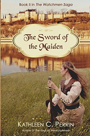 The Sword of the Maiden by Kathleen C. Perrin