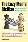 The Lazy Man's Sicilian: Attack and Surprise White with the Basman-Sale Variation