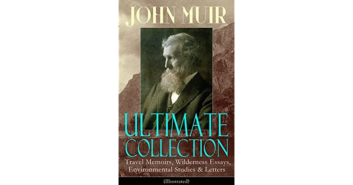 "john muir essays John muir got the title ""the father of the national parks system"" from president theodore roosevelt because he was a good and influential writer let us write you a custom essay sample on john muir vs gifford pinchot."