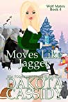 Moves Like Jagger (Wolf Mates, #4)