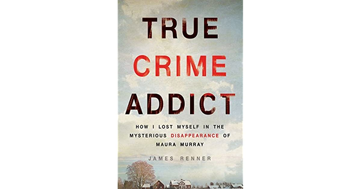 True Crime Addict: How I Lost Myself in the Mysterious