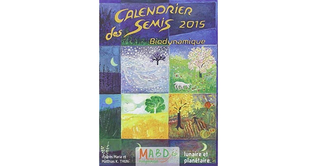 Calendrier Des Semis Biodynamique.Calendrier Des Semis 2015 Biodynamique By Maria Thun