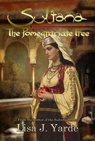 Sultana: The Pomegranate Tree (Sultana #5)