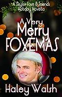 A Very Merry Foxemas: A Skyler Foxe  Friends Novella