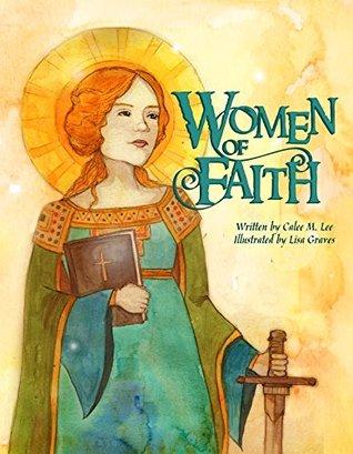 Women of Faith: Saints & Martyrs of the Christian Faith (Xist Christian Children's Books)