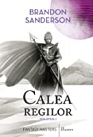Calea regilor volumul 1 (The Stormlight Archive #1.1)