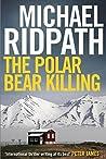 The Polar Bear Killing (Fire and Ice #4.5)