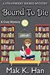 Bound To Die (Strawberry Shores Mystery, #1)