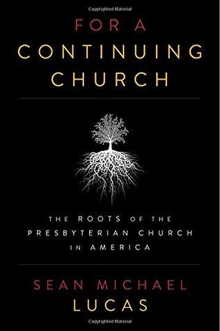 For a Continuing Church by Sean Michael Lucas