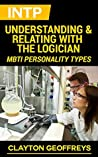 INTP: Understanding & Relating with the Logician