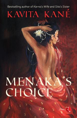 Menaka's Choice by Kavita Kané