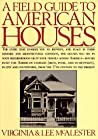 A Field Guide to American Houses by Virginia McAlester