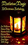 Mistletoe Magic: A Christmas Anthology