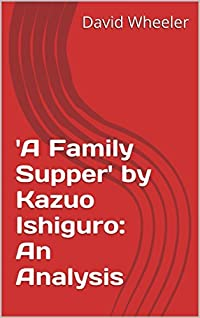 'A Family Supper' by Kazuo Ishiguro: An Analysis