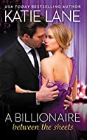 A Billionaire Between the Sheets (The Overnight Billionaires #1)