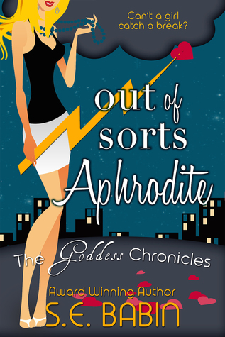 Out of Sorts Aphrodite (The Goddess Chronicles #2)
