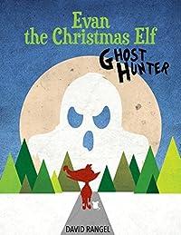 Evan the Christmas Elf: Ghost Hunter