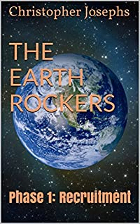 The Earth Rockers: Phase 1: Recruitment