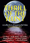 Thrill of the Hunt: A Collection of Suspenseful Tales (Thrill of the Hunt, #1)