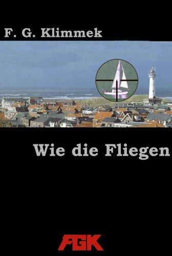 Wie die Fliegen  by  Friedrich Gerhard Klimmek