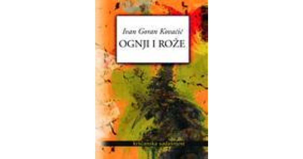 Ognji I Roze By Ivan Goran Kovacic