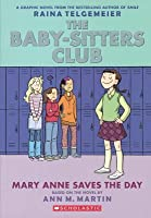 Mary Anne Saves the Day (Baby-Sitters Club Graphix #3)