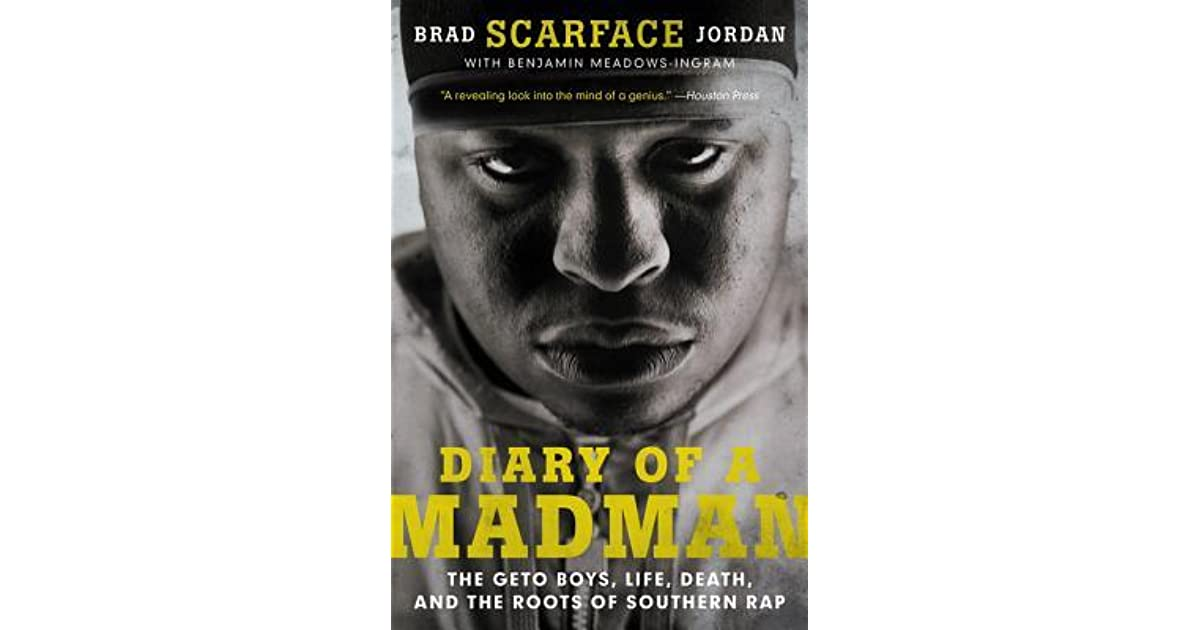 Diary of a Madman: The Geto Boys, Life, Death, and the Roots of