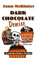 Dark Chocolate Demise (Cupcake Bakery Mystery, #7)