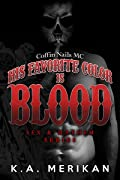 His Favorite Color Is Blood: Coffin Nails MC