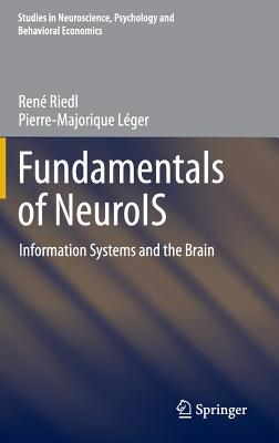 Fundamentals of NeuroIS Information Systems and the Brain