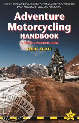 Adventure Motorcycling Handbook: A Route & Planning Guide