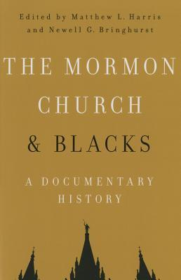 The Mormon Church and Blacks: A Documentary History