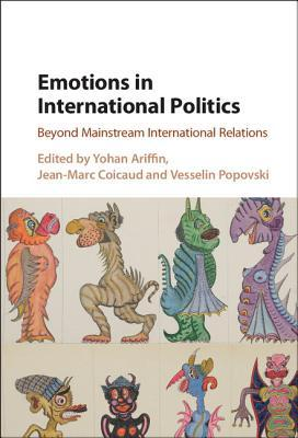 Emotions in International Politics Beyond Mainstream International Relations