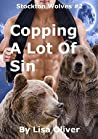 Copping A Lot Of Sin (Stockton Wolves, #2)