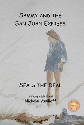 Sammy and The San Juan Express: Seals The Deal