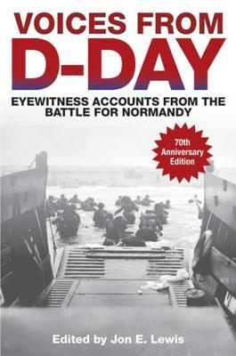 Voices from D-Day  Eyewitness Accounts from the Battle for Normandy