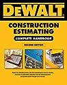 Dewalt Construction Estimating Complete Handbook: Excel Estimating Included