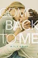Come Back to Me (Come Back to Me #1)