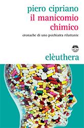 Il manicomio chimico: Cronache di uno psichiatra riluttante