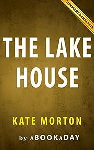 The Lake House: A Novel by Kate Morton   Summary & Analysis