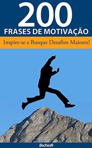 200 Frases De Motivação Para Quem Deseja Ter Sucesso
