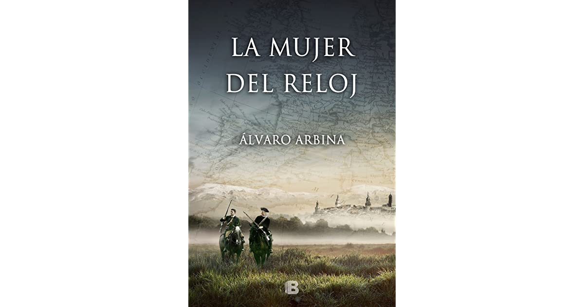7ae28594a152 La mujer del reloj by Álvaro Arbina