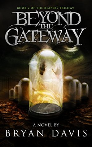 Beyond the Gateway (The Reapers Trilogy #2)