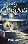 Snowbound for Christmas (Annie Acorn's Christmas Shorts, #9)