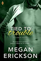 Tied to Trouble (Gamers, #3)
