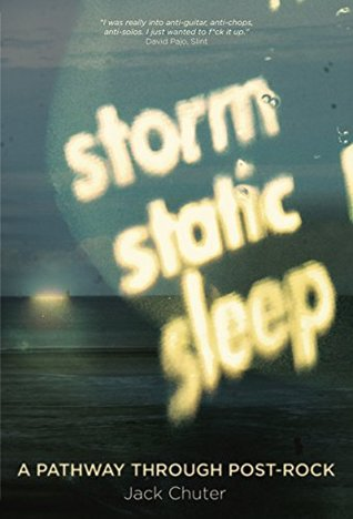 Storm Static Sleep: A Pathway Through Post Rock