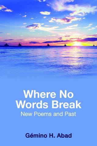 Where No Words Break: New Poems and Past