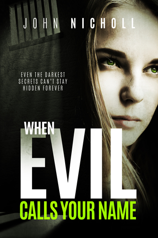 When Evil Calls Your Name by John  Nicholl